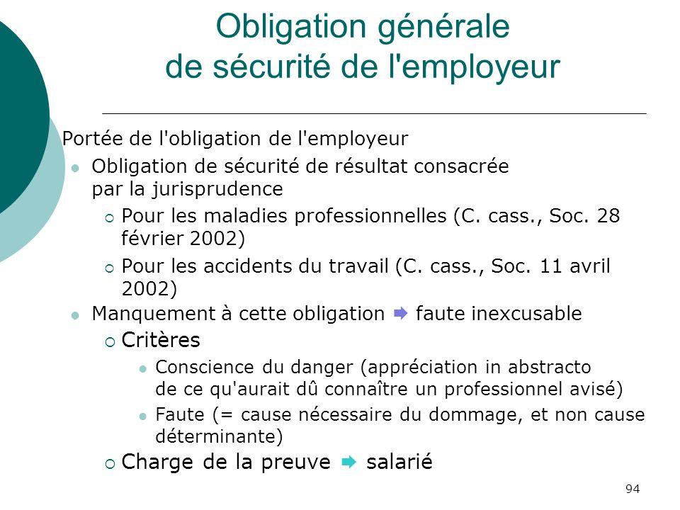 94 Obligation générale de sécurité de l'employeur Portée de l'obligation de l'employeur Obligation de sécurité de résultat consacrée par la jurisprude