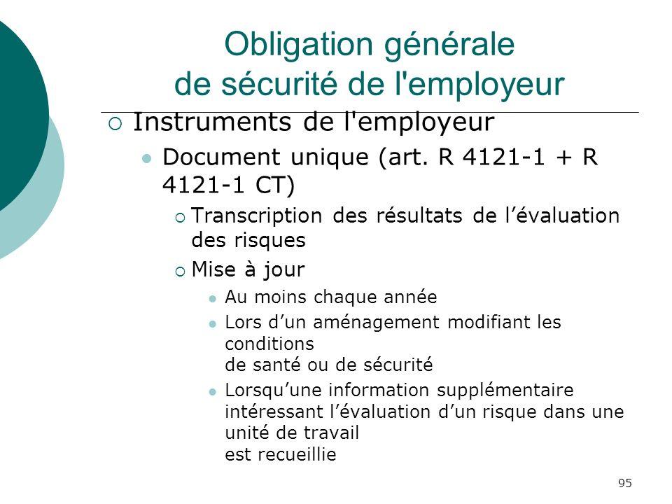 95 Obligation générale de sécurité de l'employeur Instruments de l'employeur Document unique (art. R 4121-1 + R 4121-1 CT) Transcription des résultats