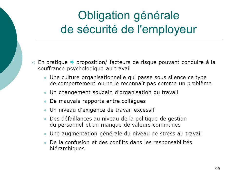 96 Obligation générale de sécurité de l'employeur En pratique proposition/ facteurs de risque pouvant conduire à la souffrance psychologique au travai