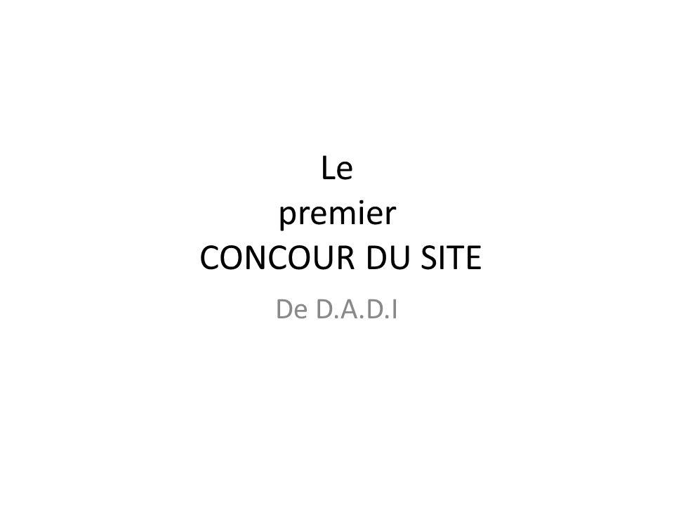 Le premier CONCOUR DU SITE De D.A.D.I