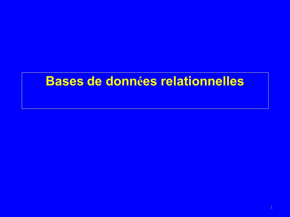 1 Bases de donn é es relationnelles