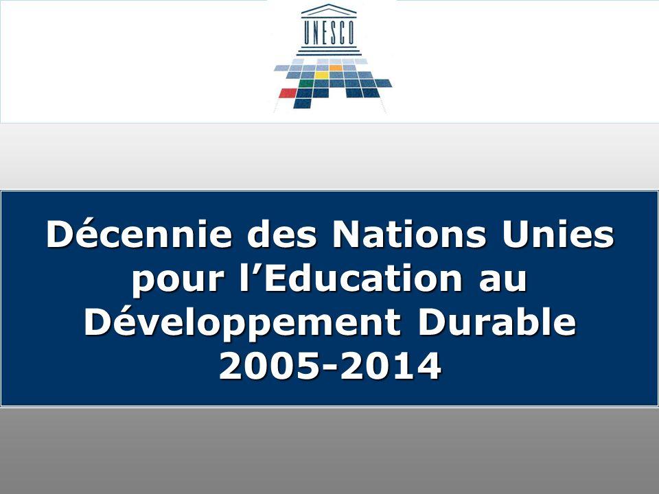 Décennie des Nations Unies pour lEducation au Développement Durable 2005-2014