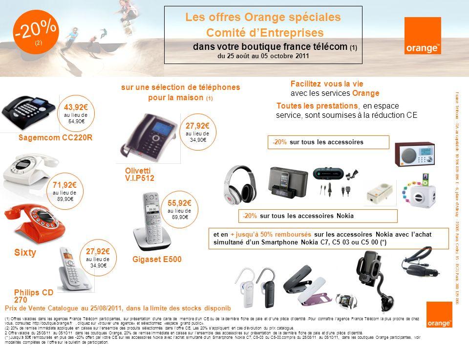 -20% (2) Sagemcom CC220R Sixty Philips CD 270 (1) Offres valables dans les agences France Télécom participantes, sur présentation dune carte de membre dun CE ou de la dernière fiche de paie et dune pièce didentité.Pour connaître lagence France Télécom la plus proche de chez vous, consultez http://boutique.orange.fr, cliquez sur «trouver une agence» et sélectionnez «espace grand public».