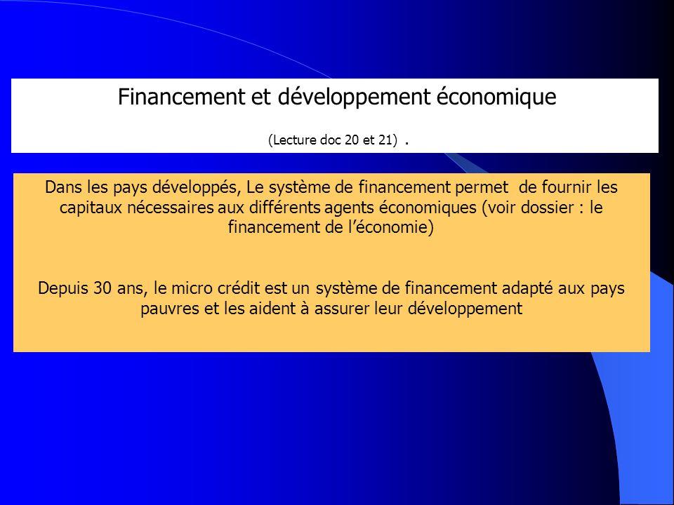 Financement et développement économique (Lecture doc 20 et 21). Dans les pays développés, Le système de financement permet de fournir les capitaux néc