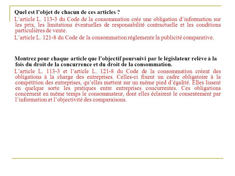 Quel est lobjet de chacun de ces articles ? Larticle L. 113-3 du Code de la consommation crée une obligation dinformation sur les prix, les limitation