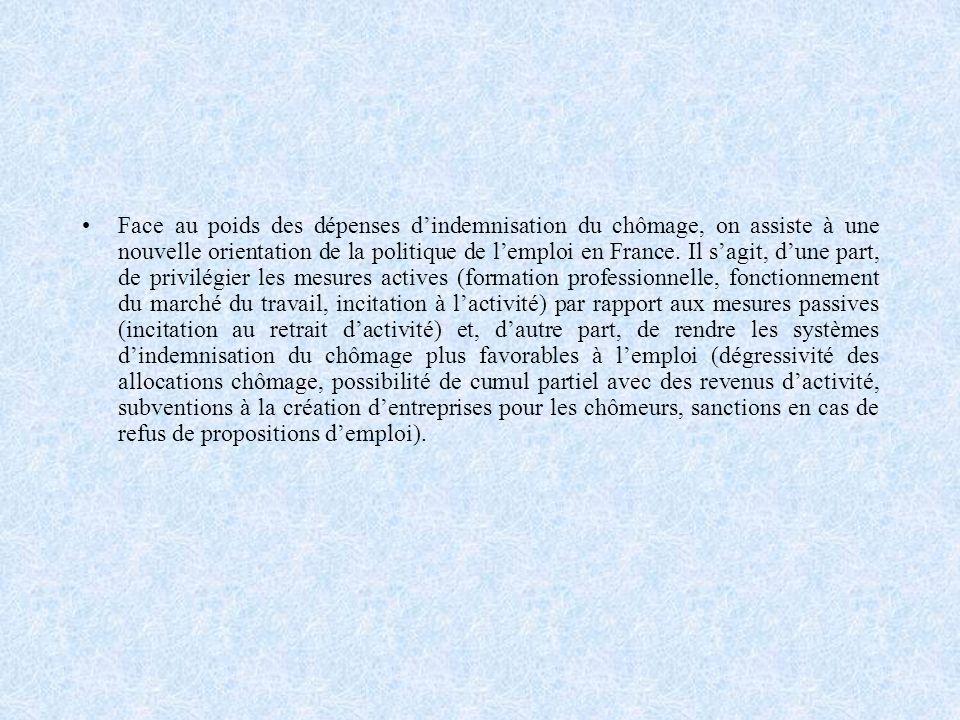 Face au poids des dépenses dindemnisation du chômage, on assiste à une nouvelle orientation de la politique de lemploi en France. Il sagit, dune part,