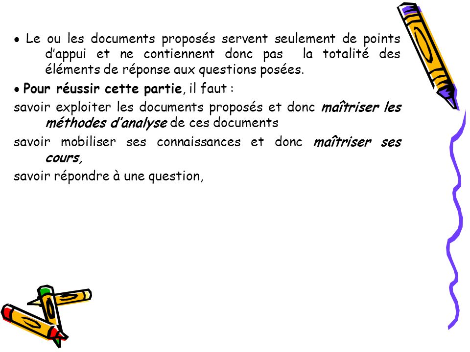Le ou les documents proposés servent seulement de points d appui et ne contiennent donc pas la totalité des éléments de réponse aux questions posées.