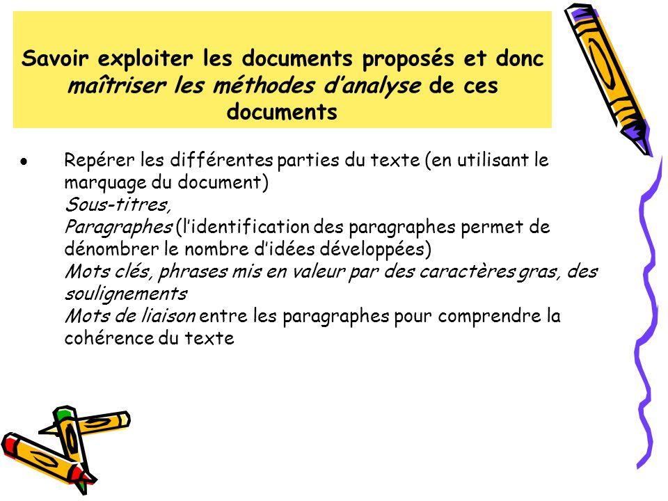 Savoir exploiter les documents proposés et donc maîtriser les méthodes danalyse de ces documents Repérer les différentes parties du texte (en utilisan