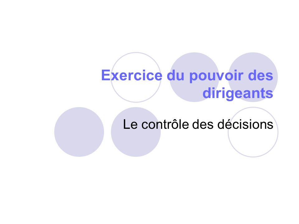 Exercice du pouvoir des dirigeants Le contrôle des décisions