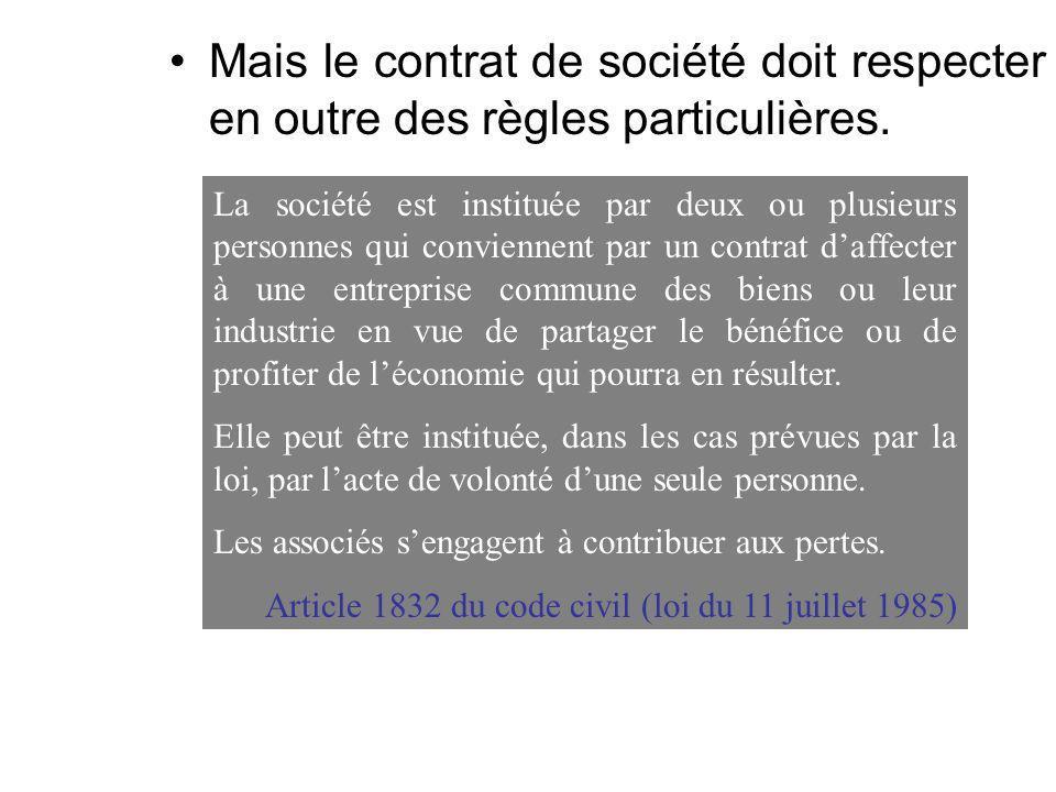 Mais le contrat de société doit respecter en outre des règles particulières.