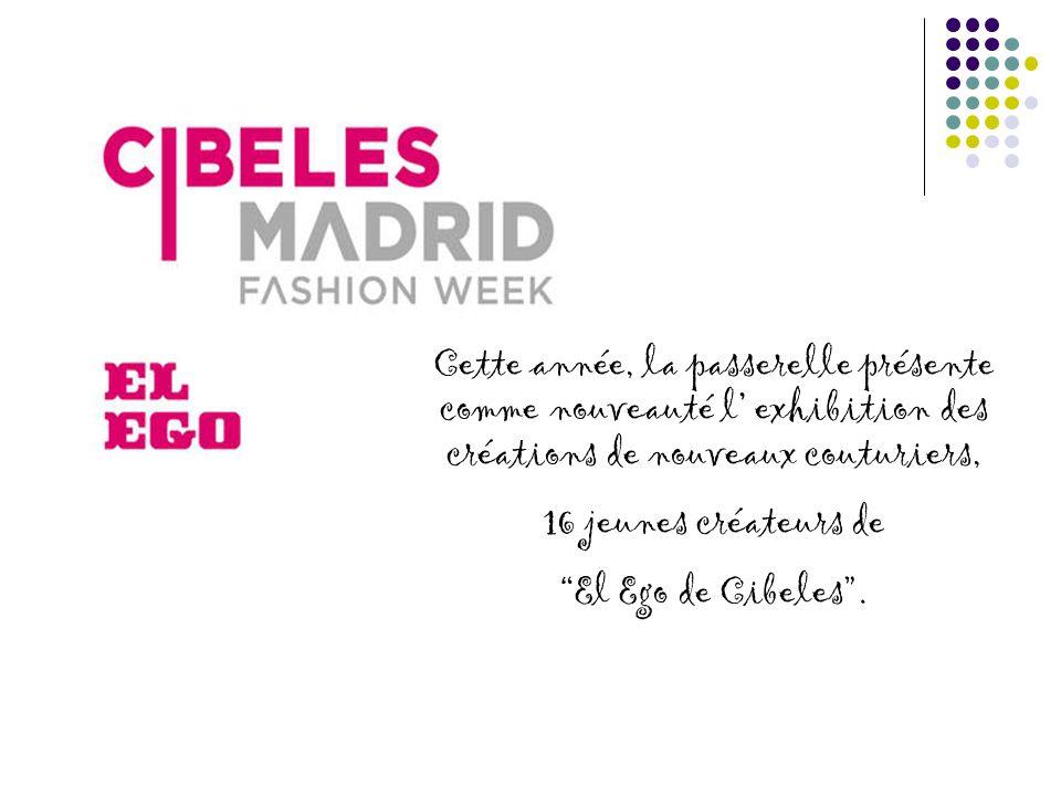 Cette année, la passerelle présente comme nouveauté l exhibition des créations de nouveaux couturiers, 16 jeunes créateurs de El Ego de Cibeles.