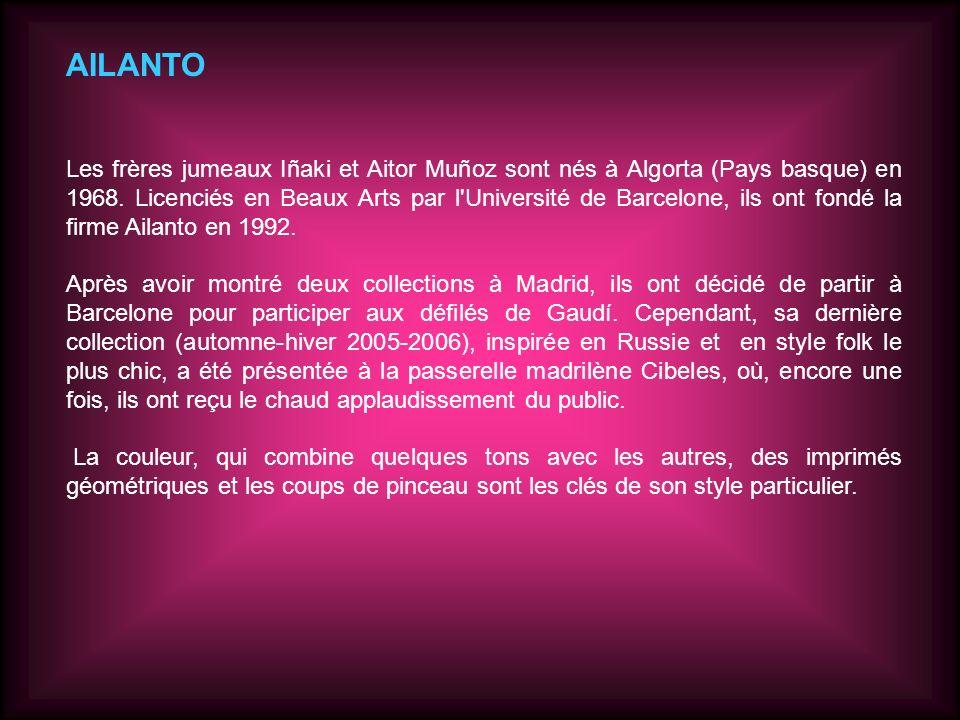 AILANTO Les frères jumeaux Iñaki et Aitor Muñoz sont nés à Algorta (Pays basque) en 1968.