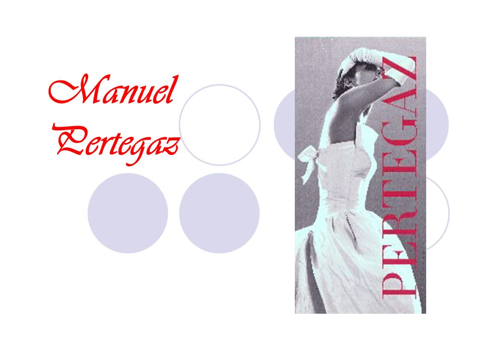 Biographie Manuel Pertegaz est né en 1918 dans un petit village de Teruel (Aragon) Quand il avait 9 ans, sa famille a déménagé à Barcelone.