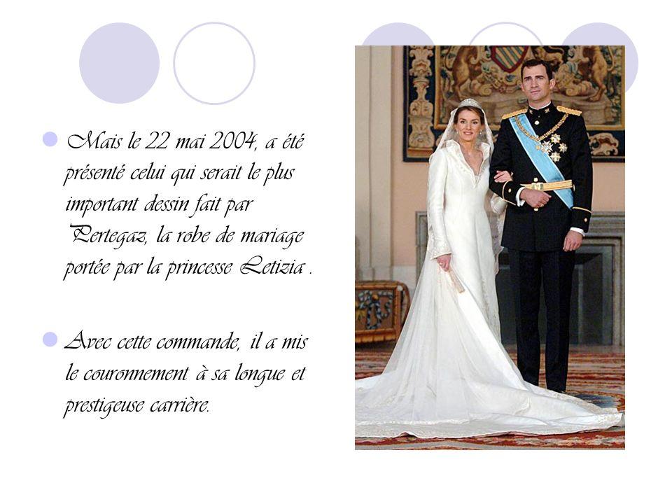 Mais le 22 mai 2004, a été présenté celui qui serait le plus important dessin fait par Pertegaz, la robe de mariage portée par la princesse Letizia.