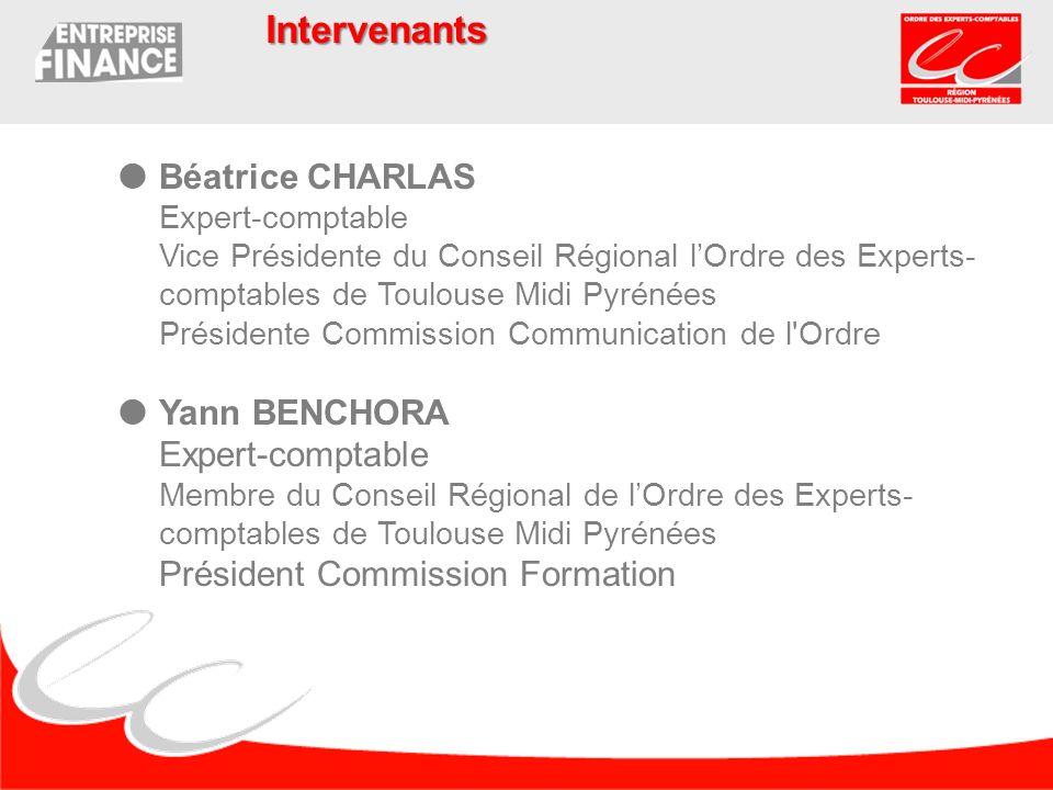 Béatrice CHARLAS Expert-comptable Vice Présidente du Conseil Régional lOrdre des Experts- comptables de Toulouse Midi Pyrénées Présidente Commission C