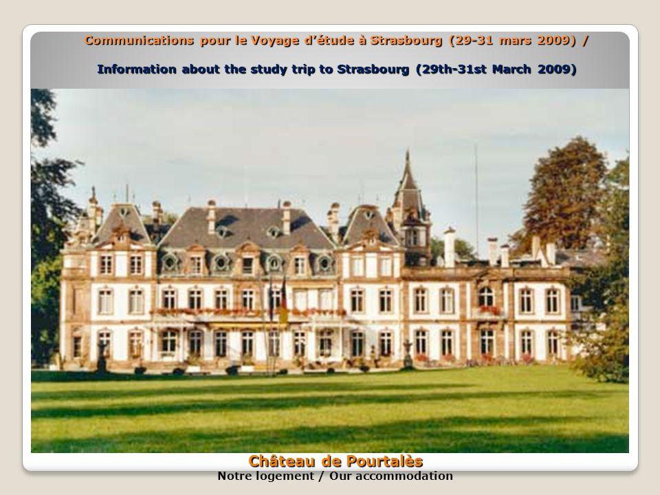 Communications pour le Voyage détude à Strasbourg (29-31 mars 2009) / Information about the study trip to Strasbourg (29th-31st March 2009) Château de