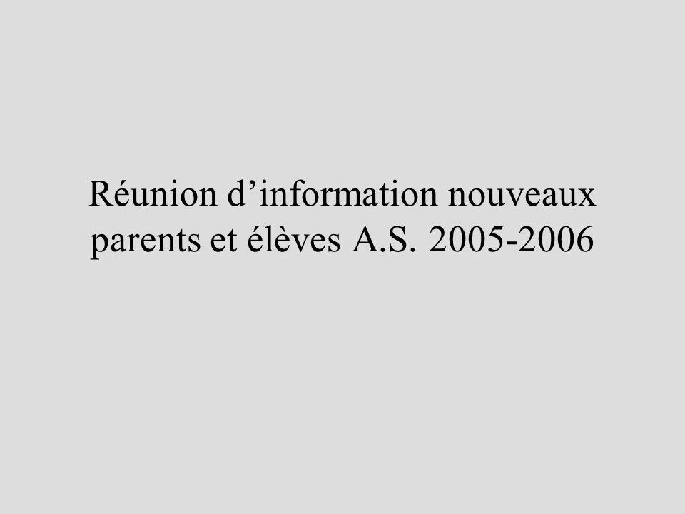Réunion dinformation nouveaux parents et élèves A.S. 2005-2006