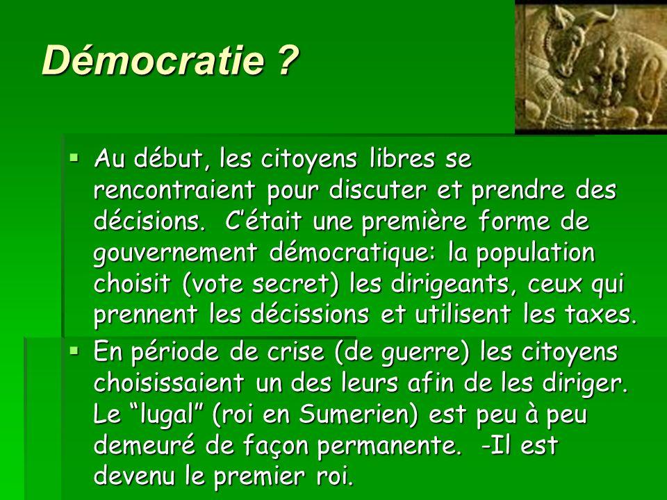 Démocratie ? Au début, les citoyens libres se rencontraient pour discuter et prendre des décisions. Cétait une première forme de gouvernement démocrat