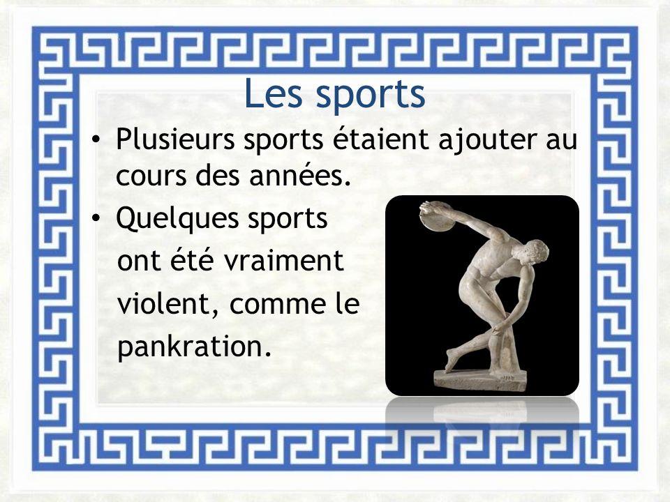 Les sports Plusieurs sports étaient ajouter au cours des années. Quelques sports ont été vraiment violent, comme le pankration.