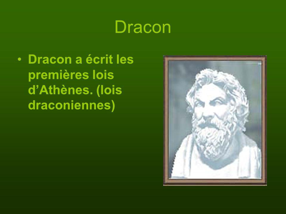 Dracon Dracon a écrit les premières lois dAthènes. (lois draconiennes)