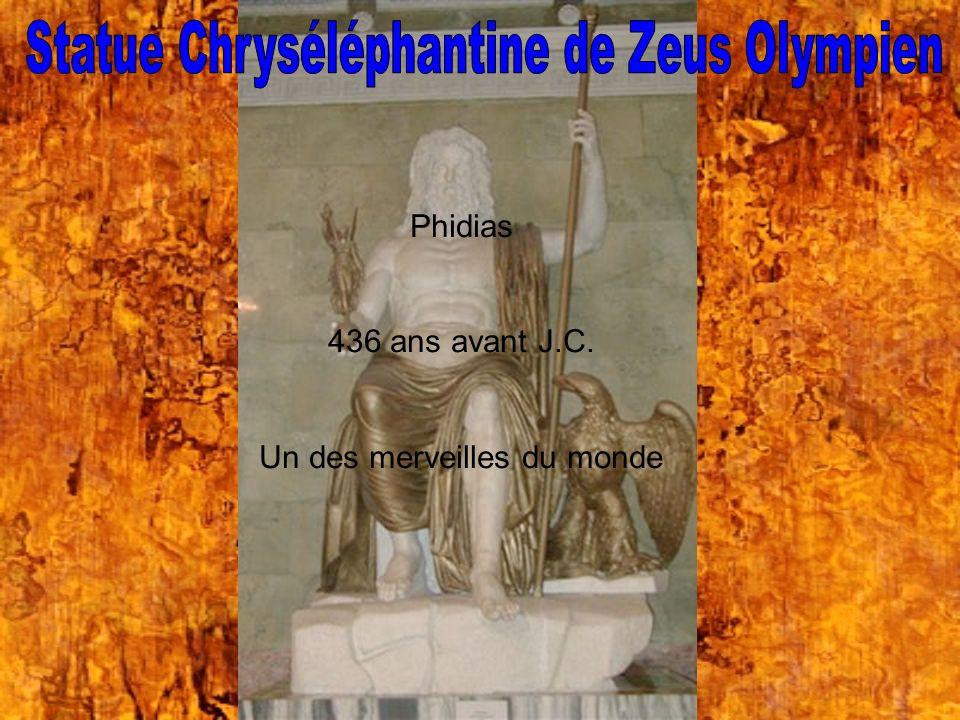 Phidias 436 ans avant J.C. Un des merveilles du monde