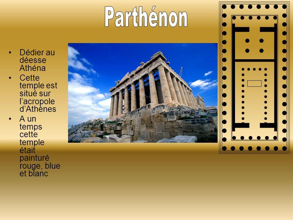 Dédier au déesse Athéna Cette temple est situé sur lacropole dAthènes A un temps cette temple était painturé rouge, blue et blanc