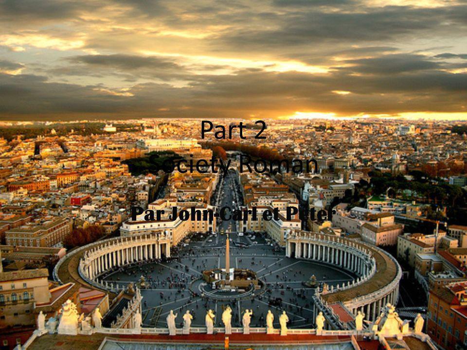 Part 2 Society Roman Par John-Carl et Peter