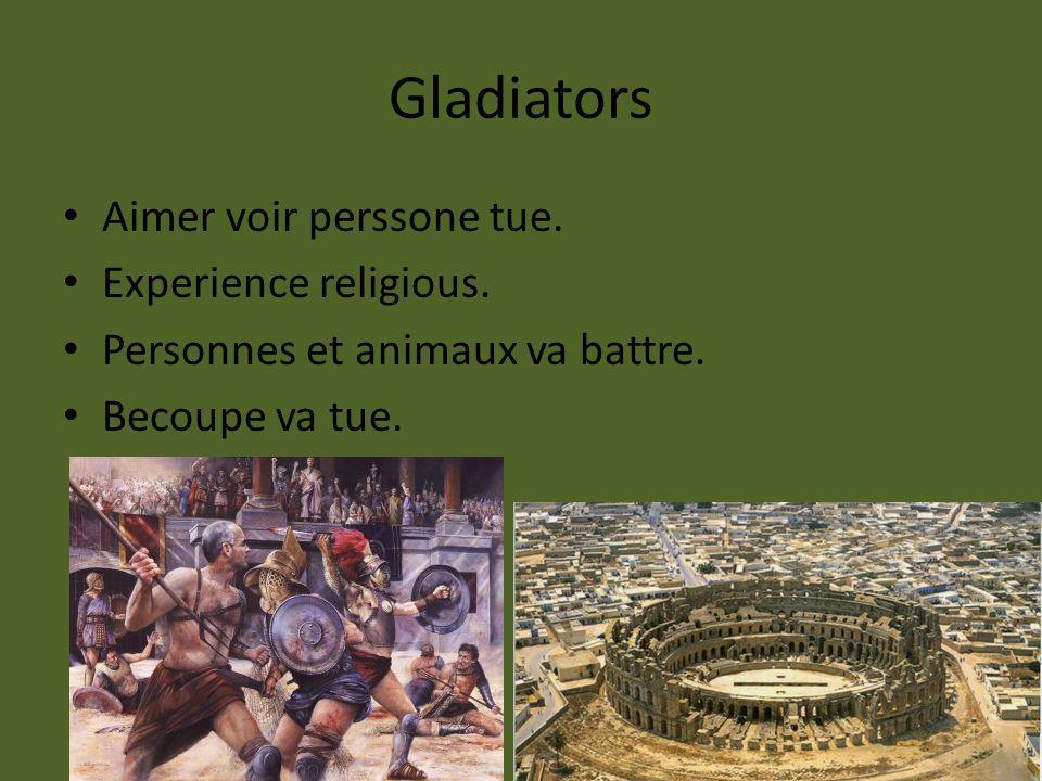 Gladiators Aimer voir perssone tue. Experience religious. Personnes et animaux va battre. Becoupe va tue.