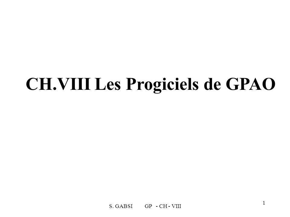 S. GABSI GP - CH - VIII 1 CH.VIII Les Progiciels de GPAO