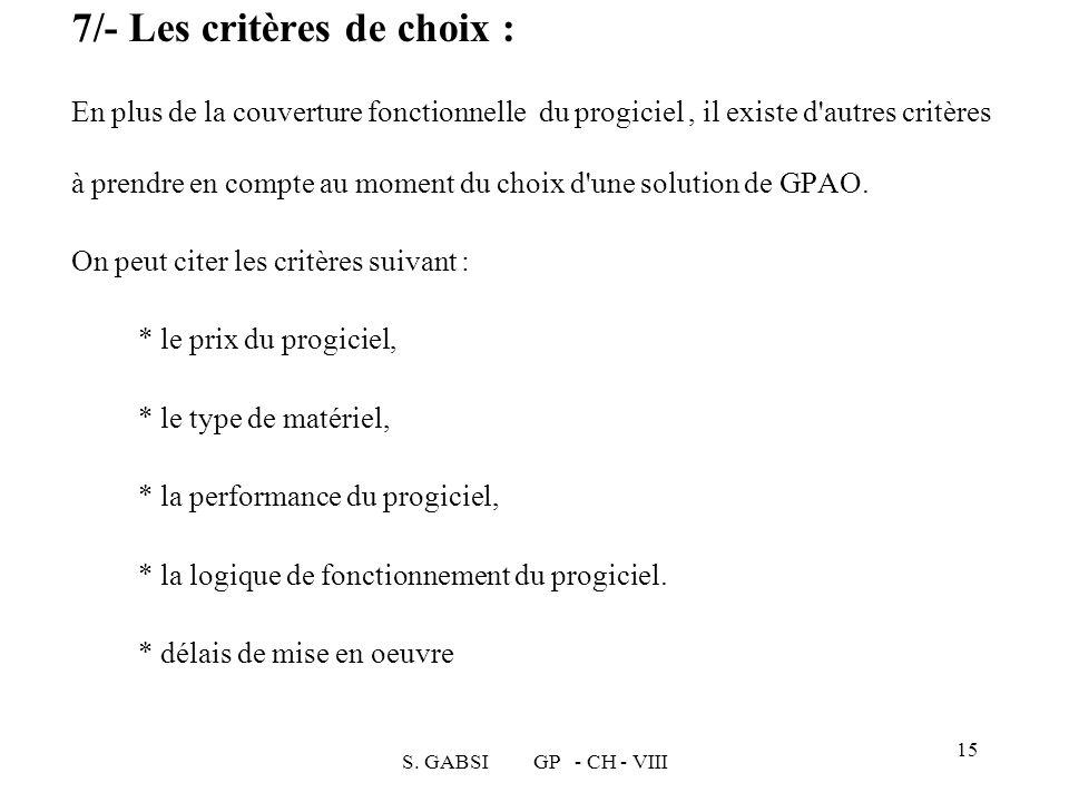 S. GABSI GP - CH - VIII 15 7/- Les critères de choix : En plus de la couverture fonctionnelle du progiciel, il existe d'autres critères à prendre en c