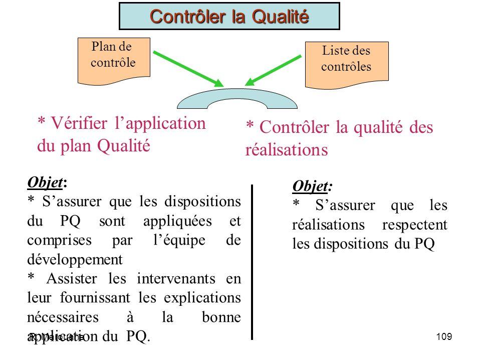R. Marouane108 Valider le PQ But : Valider les engagements contractuels du PQ Intervenant : Directeur de Projet Démarche : - Vérifier que les engageme