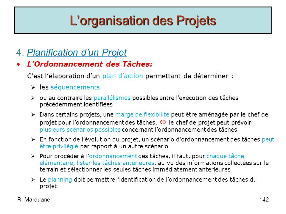 4. Planification dun Projet Définition Cest lactivité qui consiste à : Déterminer et ordonnancer les tâches du projet Estimer leurs charges Et à déter