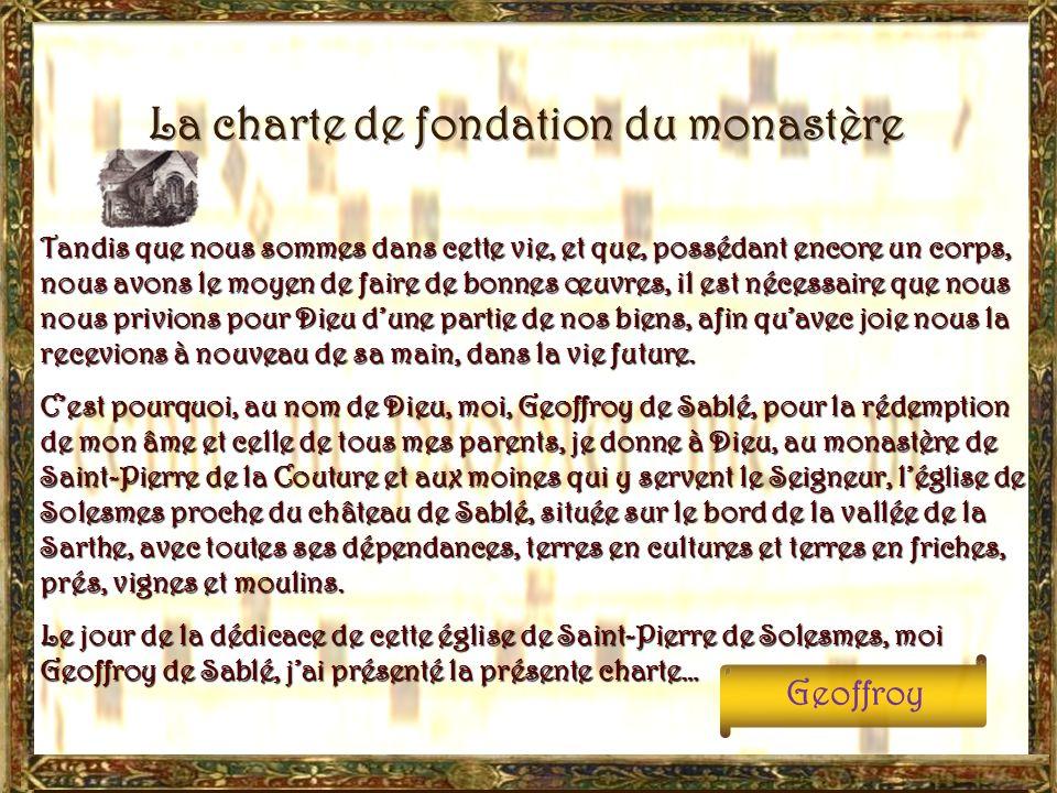 Or il arriva, le 12 octobre 1010, que Geoffroy, seigneur de Sablé, donna aux moines de labbaye Saint-Pierre de la Couture, au Mans, la petite église d