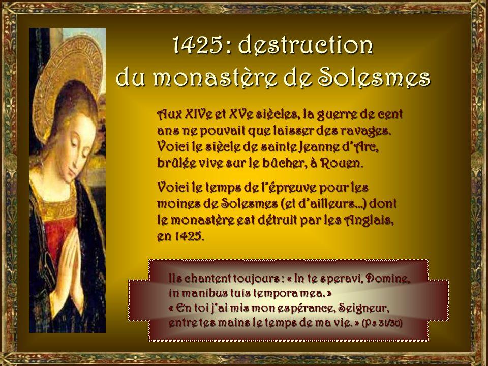 XIIIe-XIVe siècles À lépoque de saint Louis, le monastère continue à se développer. Les moines chantent toujours… « Salve Regina, Mater misericordiae,