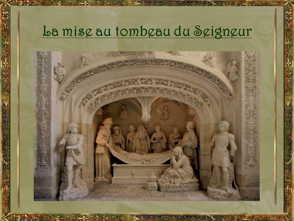 La mise au tombeau du Seigneur En 1496, En 1496, dom Guillaume Cheminard, prieur, voit lachèvement du tombeau du Christ, Chef-dœuvre remarquable par l