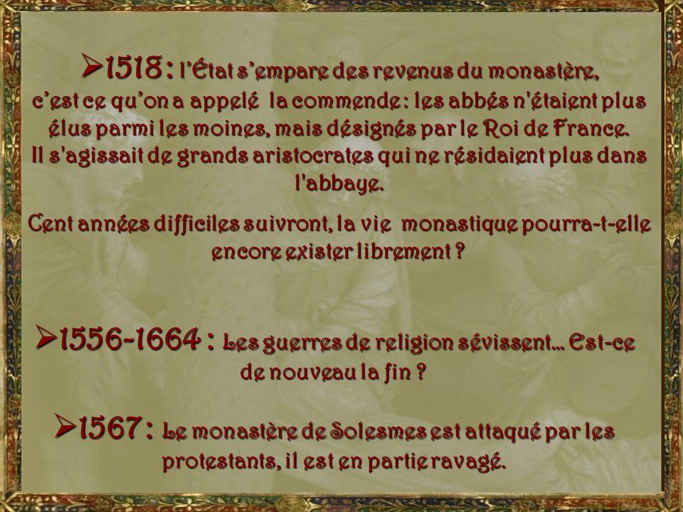 Vie monastique au XVIe siècle Comme le demande la Règle de Saint Benoît, lOffice divin demeure la grande occupation du moine, sept fois par jour et un