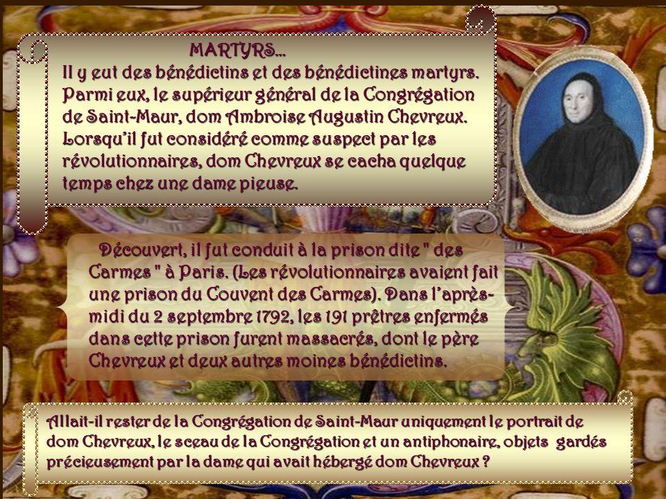 Fin XVIIIe siècle Que deviendra le petit prieuré sous la tourmente révolutionnaire ? Les quelques moines qui sy trouvent sont dispersés, trois dentre