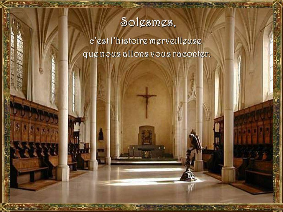 Or il arriva, le 12 octobre 1010, que Geoffroy, seigneur de Sablé, donna aux moines de labbaye Saint-Pierre de la Couture, au Mans, la petite église de Solesmes, avec son territoire situé sur le bord de la vallée de la Sarthe.