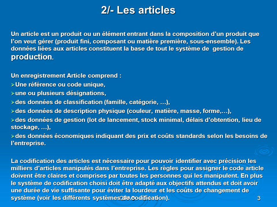 GPAO - CH - II4 3/- Les Nomenclatures Une nomenclature est une liste hiérarchisée et quantifiée des articles entrant dans la composition dun article parent, appelé article composé, les autres articles sappellent des composants.