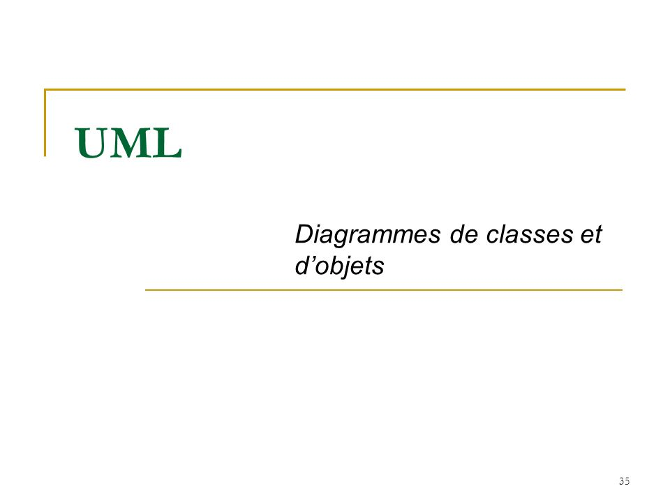 35 UML Diagrammes de classes et dobjets