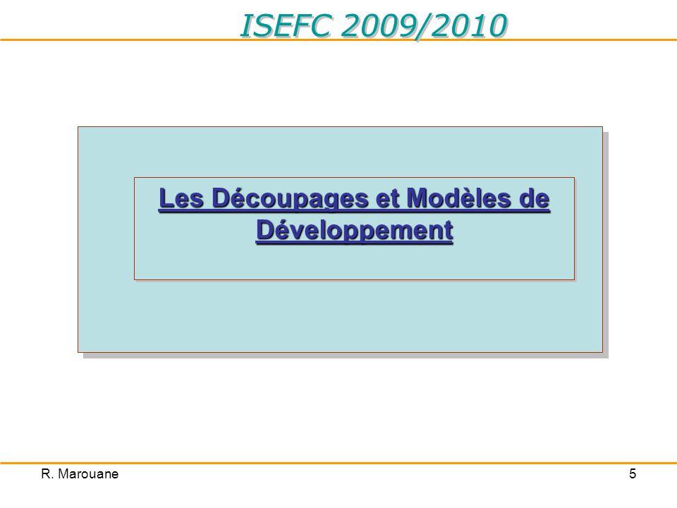R. Marouane5 Les Découpages et Modèles de Développement ISEFC 2009/2010