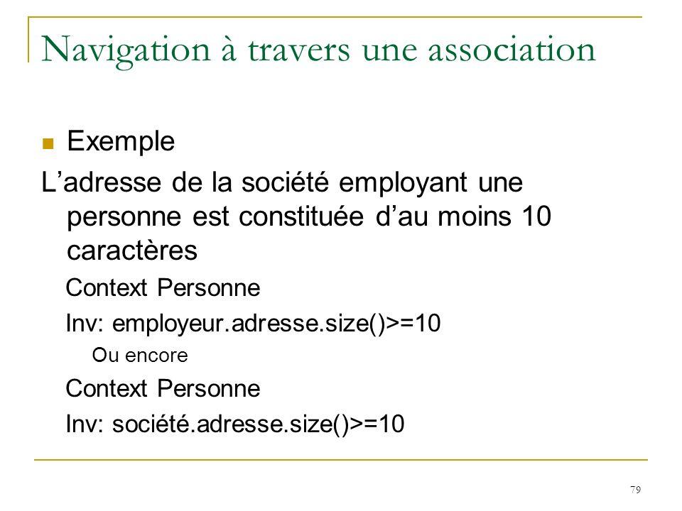 79 Navigation à travers une association Exemple Ladresse de la société employant une personne est constituée dau moins 10 caractères Context Personne
