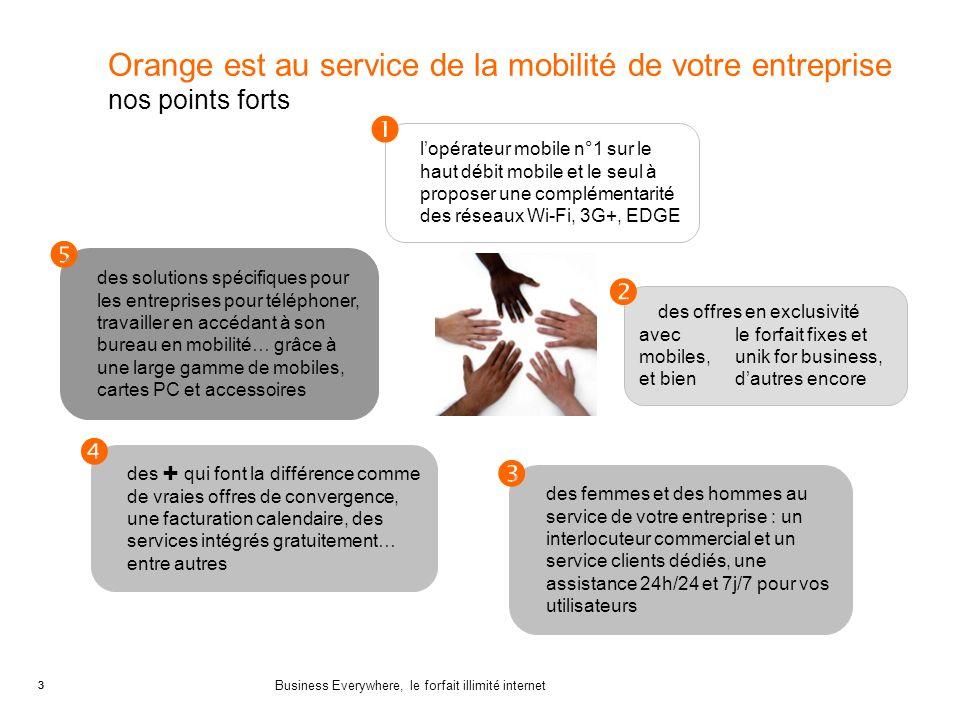 3 Business Everywhere, le forfait illimité internet 3 Orange est au service de la mobilité de votre entreprise nos points forts lopérateur mobile n°1