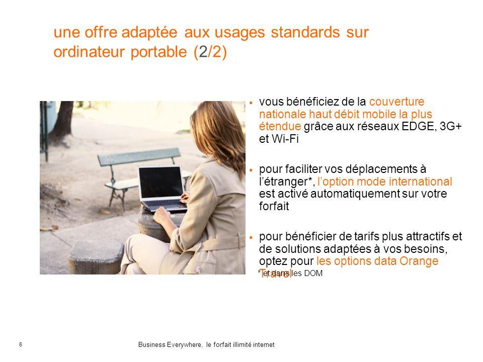 6 Business Everywhere, le forfait illimité internet une offre adaptée aux usages standards sur ordinateur portable (2/2) vous bénéficiez de la couvert