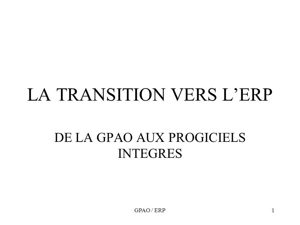 GPAO / ERP1 LA TRANSITION VERS LERP DE LA GPAO AUX PROGICIELS INTEGRES