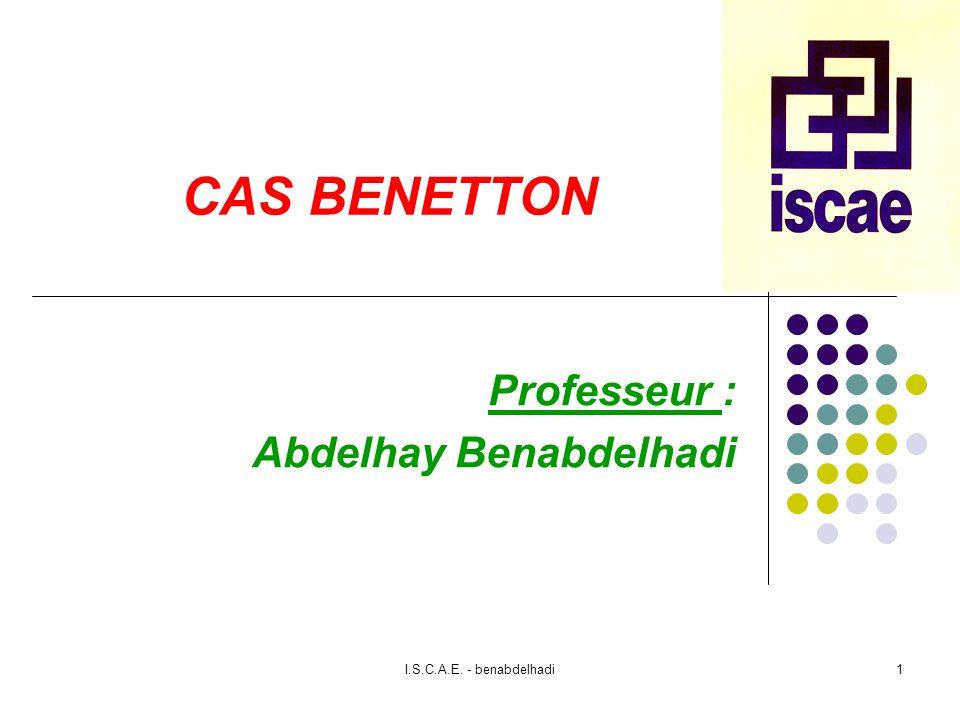 I.S.C.A.E. - benabdelhadi1 CAS BENETTON Professeur : Abdelhay Benabdelhadi