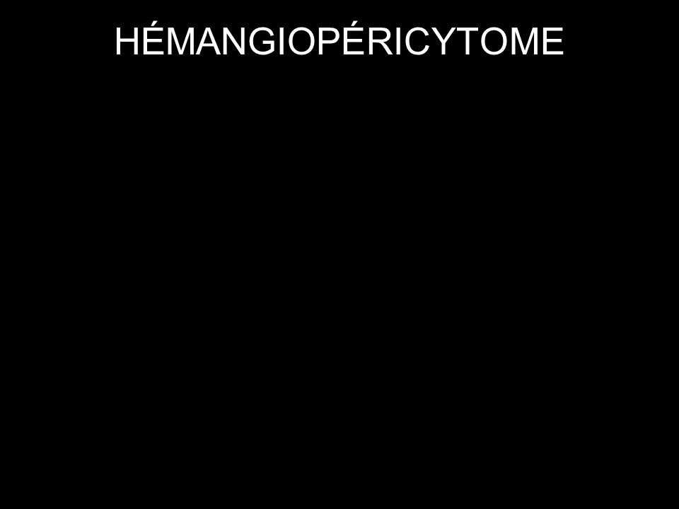 HÉMANGIOPÉRICYTOME