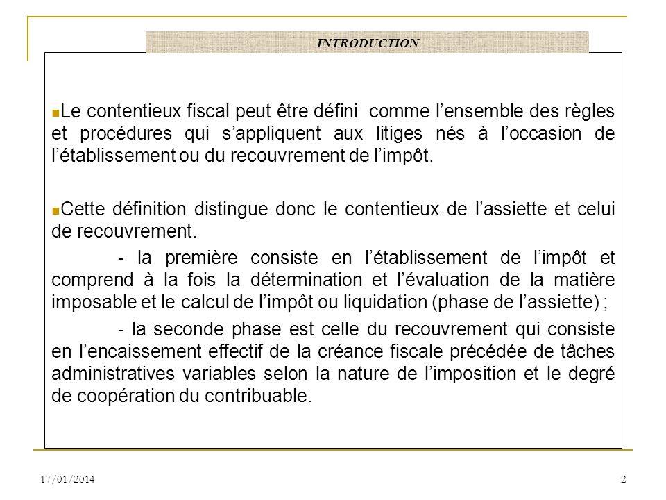 Le contentieux fiscal peut être défini comme lensemble des règles et procédures qui sappliquent aux litiges nés à loccasion de létablissement ou du re