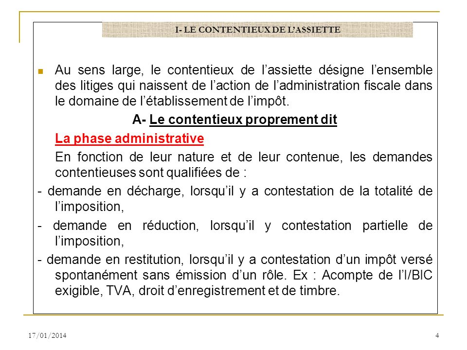 Au sens large, le contentieux de lassiette désigne lensemble des litiges qui naissent de laction de ladministration fiscale dans le domaine de létabli