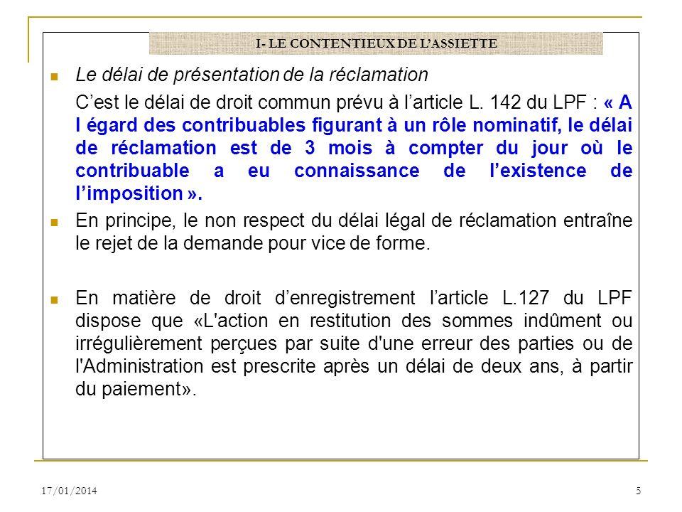Le délai de présentation de la réclamation Cest le délai de droit commun prévu à larticle L. 142 du LPF : « A l égard des contribuables figurant à un